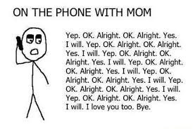 on the phone with mum