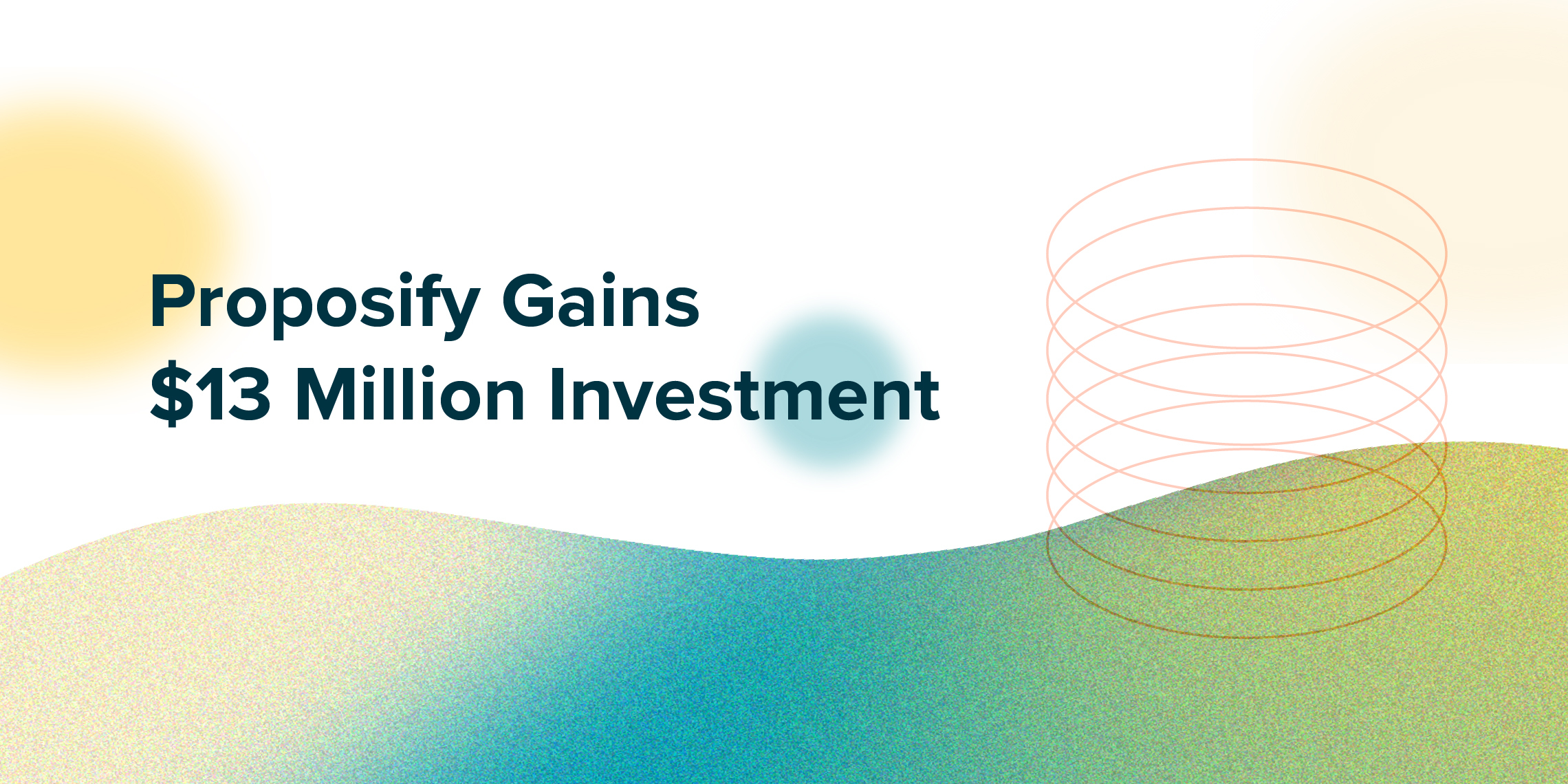 proposify gains $13 million investment