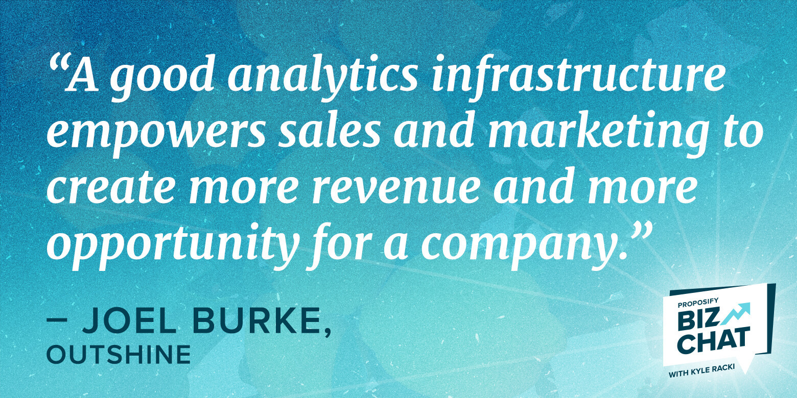 """Biz Chat quote, """"a good analytics infrastructure empowers sales and marketing to create more revenue and more opportunity for a company"""""""