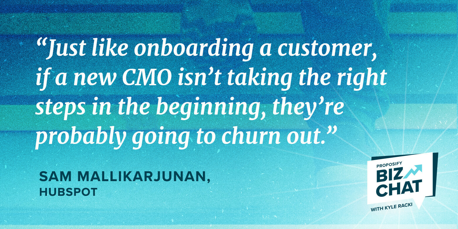 """Biz Guest from HubSpot quote: """"Just like onboarding a customer, if a new CMO isn't taking the right steps in the beginning, they're probably going to churn out"""""""