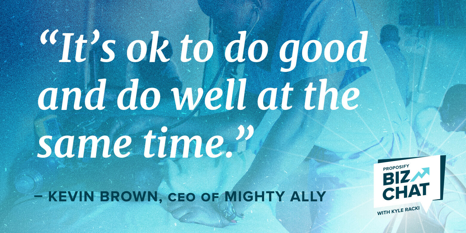"""Biz Chat Interviewee Kevin Brown quote: its ok to do good and do well at the same time"""""""