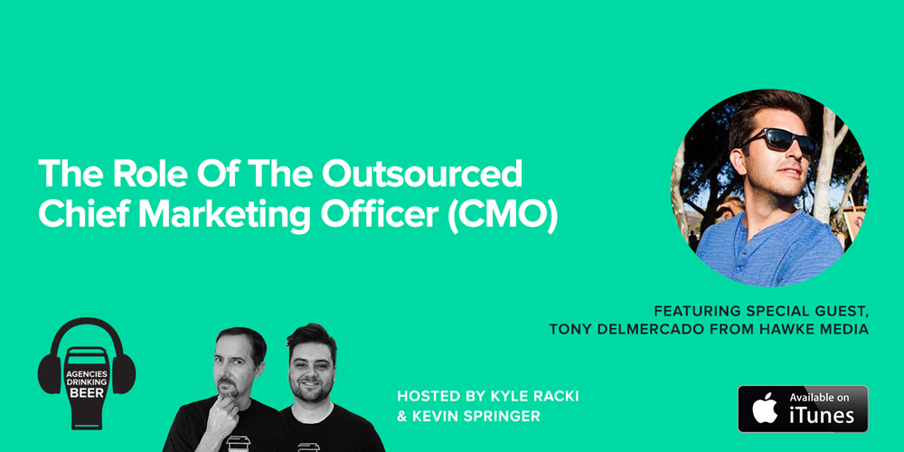 Agencies Drinking Beer Podcast:The Role of the Outsourced Chief Marketing Officer (CMO)