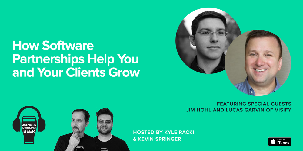 Agencies Drinking Beer Podcast: How Software Partnerships Help You and Your Clients Grow