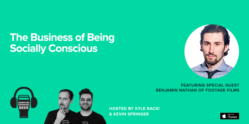 Agencies Drinking Beer Podcast: The Business of Being Socially Conscious