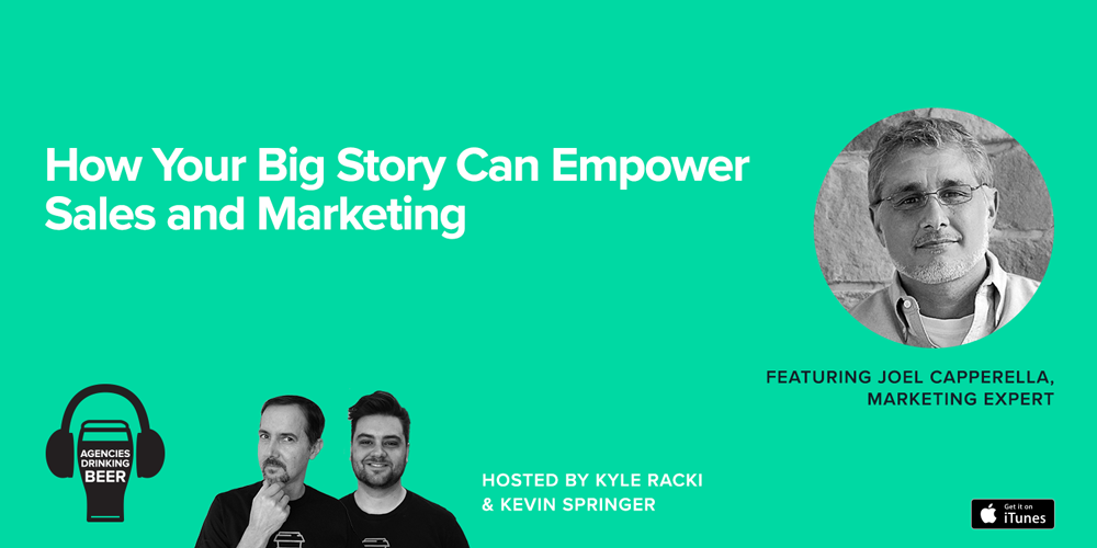 Agencies Drinking Beer Podcast: How Your Big Story Can Empower Sales and Marketing
