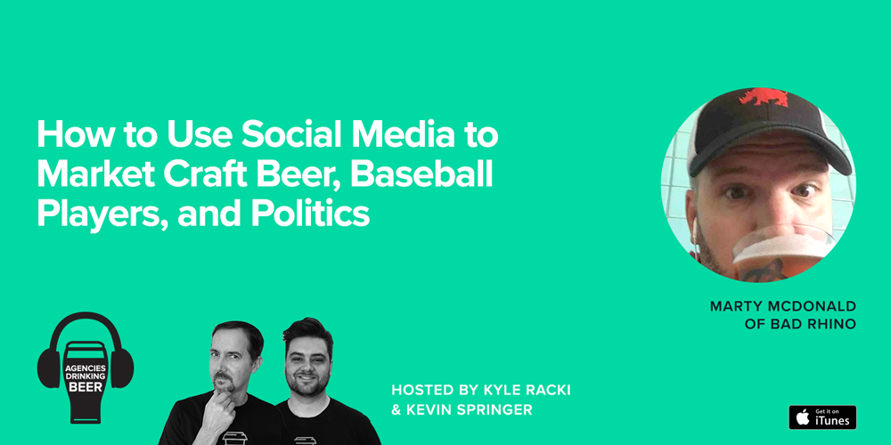 Agencies Drinking Beer Podcast: How to Use Social Media to Market Craft Beer, Baseball Players, and Politics