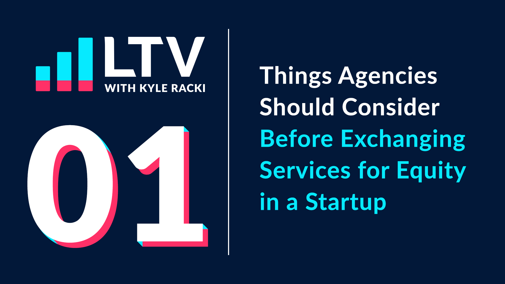 LTV Podcast Episode 1: things Agencies Should Consider Before Exchanging Services for Equity in a Startup