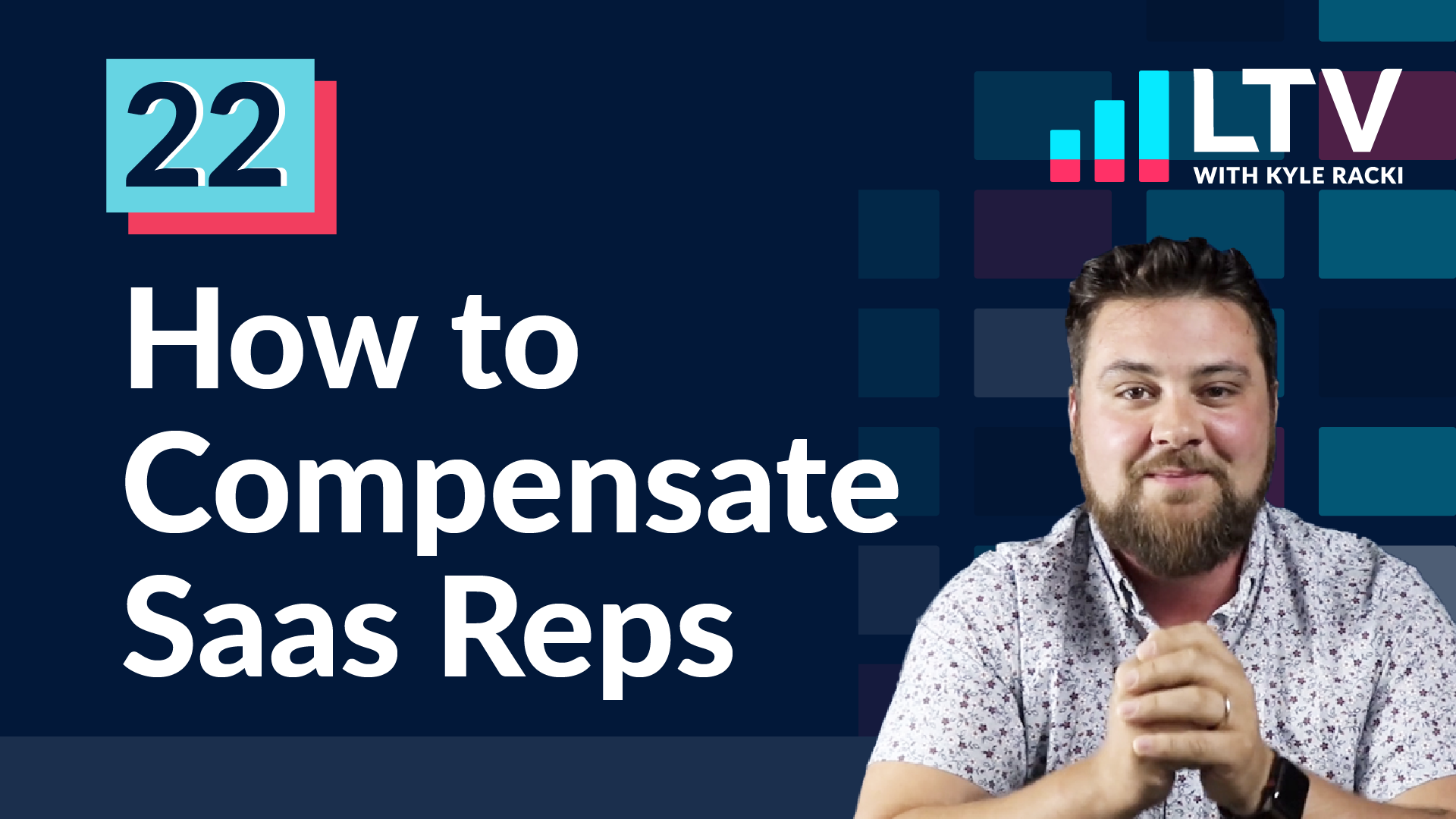 LTV Podcast Episode 22: How to Compensate Saas Reps