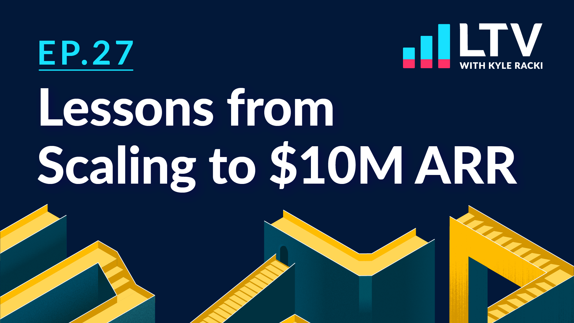 LTV Podcast Episode 27: Lessons from Scaling to $10M ARR
