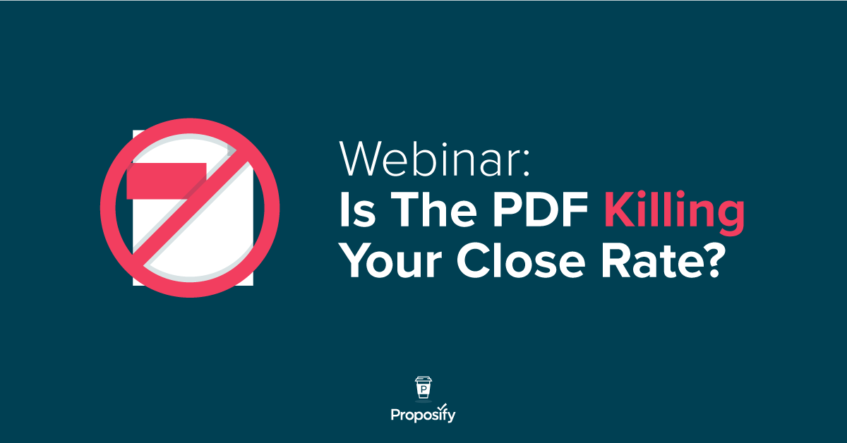 webinar: is the pdf killing your close rate