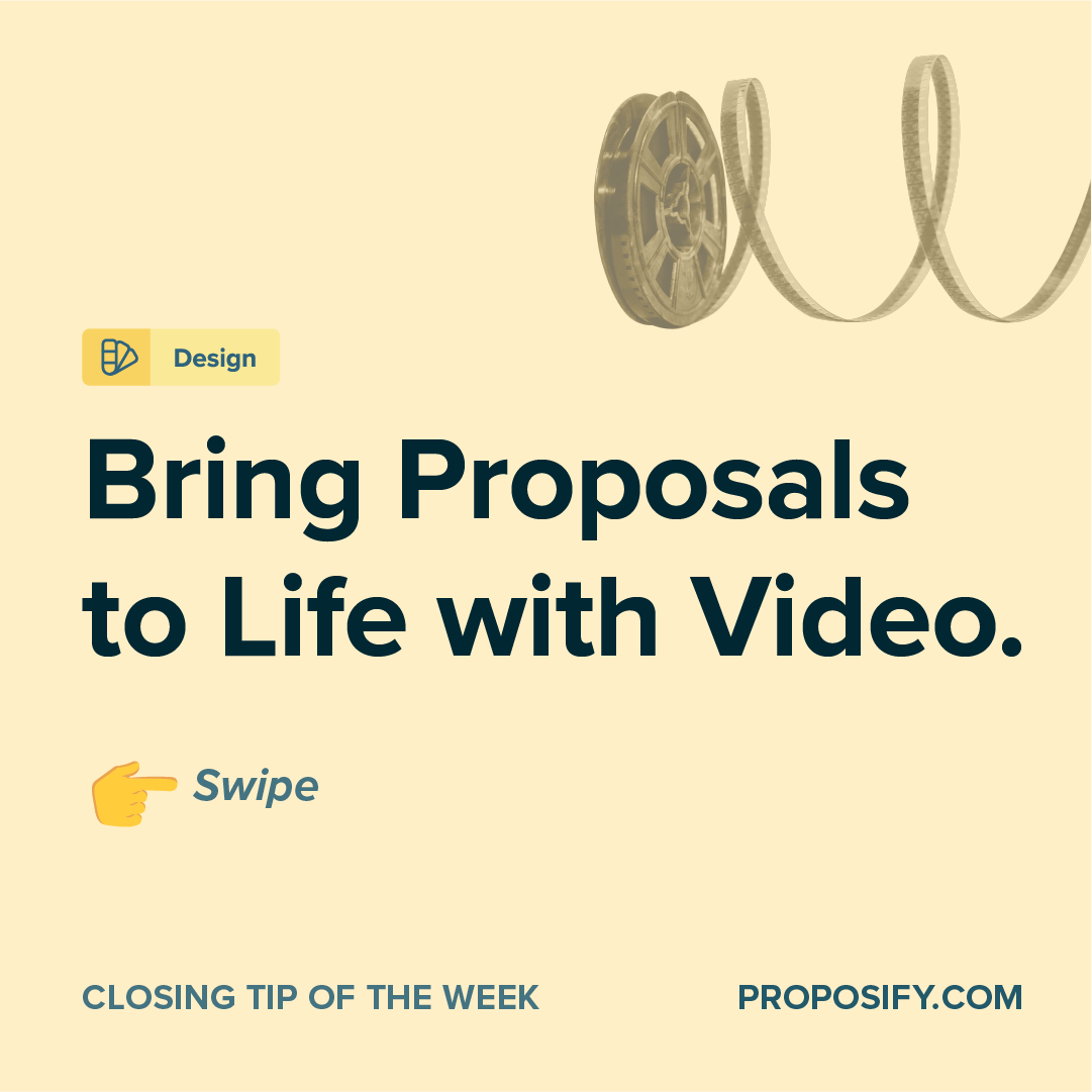 Closing Tip of the Week: Bring Proposals to Life with Video