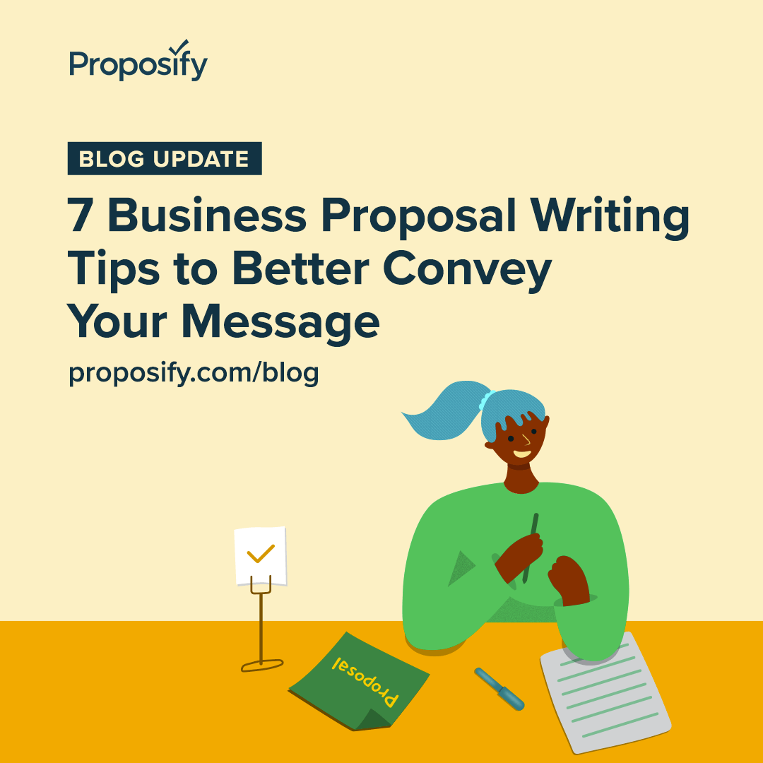 Blog update: 7 Business Proposal Writing Tips to Better Convey Your Message