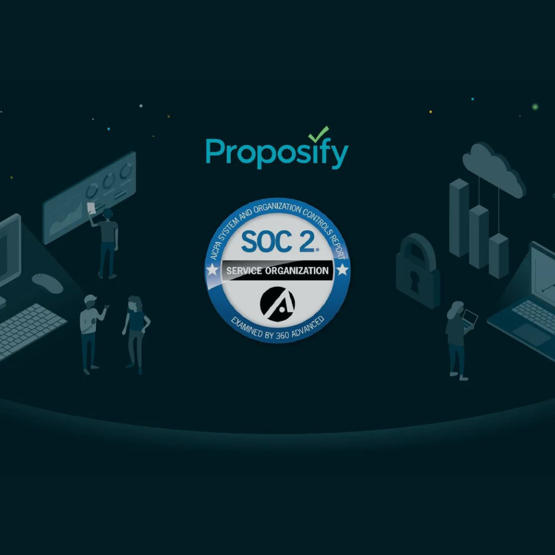 Proposify takes security compliance to the next level with SOC2 Type 2 certification